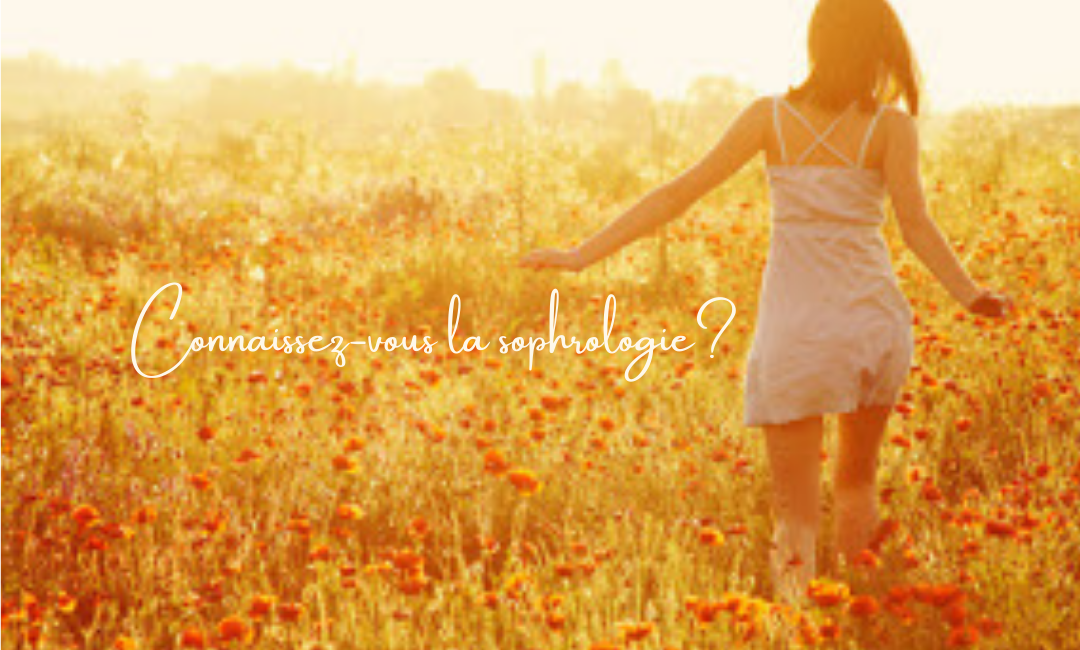 Connaissez-vous la sophrologie?